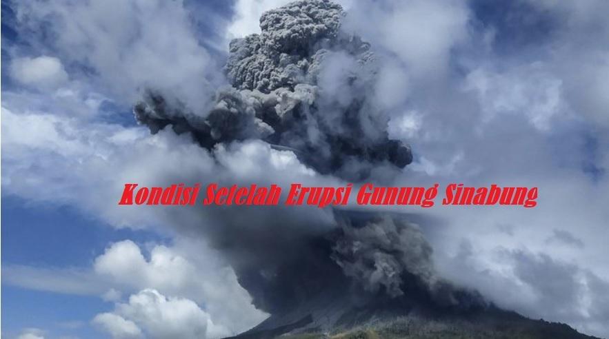 Kondisi Setelah Erupsi Gunung Sinabung