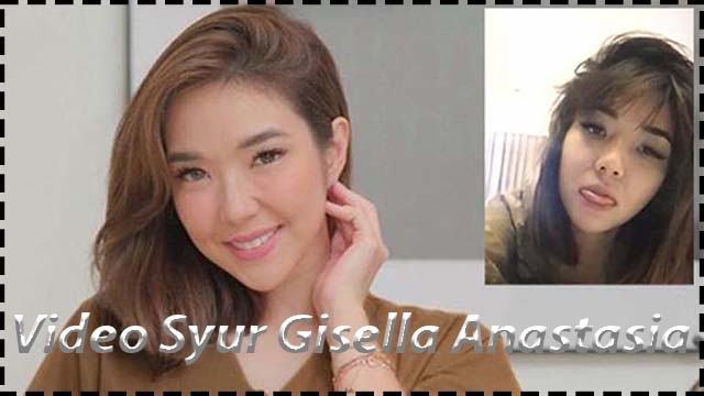 Video Syur Gisella Anastasia